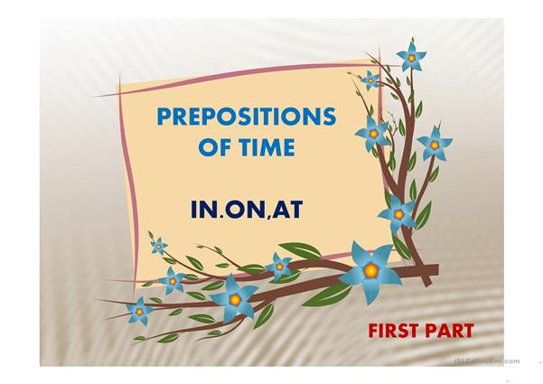 PREPOSITIONS OF TIME FIRST PART
