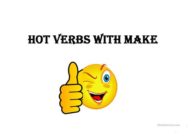 Hot verbs with make