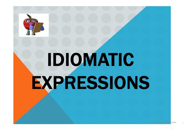 SLIDES ABOUT IDIOMS