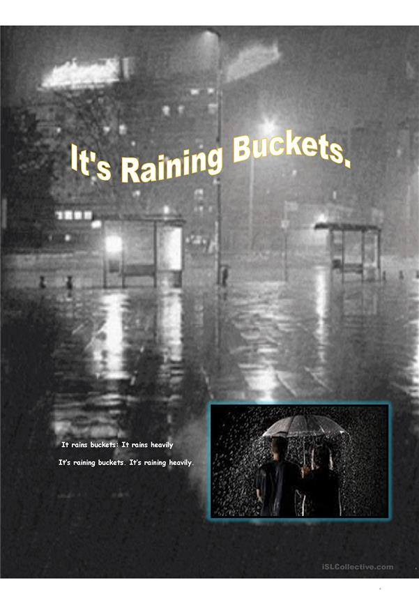 It's Raining Buckets.