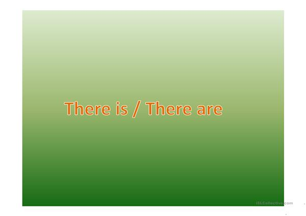 There is & There are