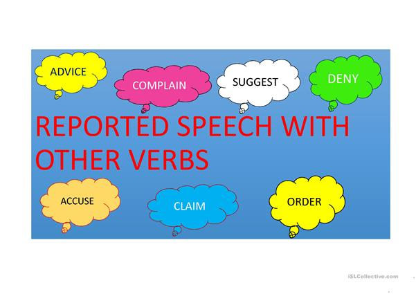 REPORTED SPEECH WITH OTHER VERBS