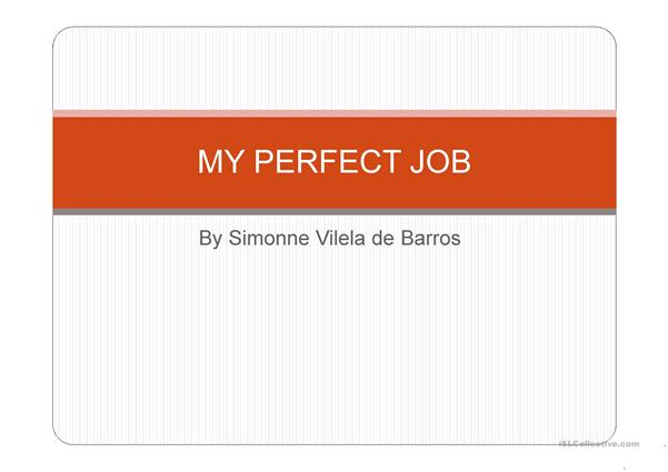 My perfect job