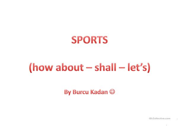 SPORTS (let's-shall..-how about)