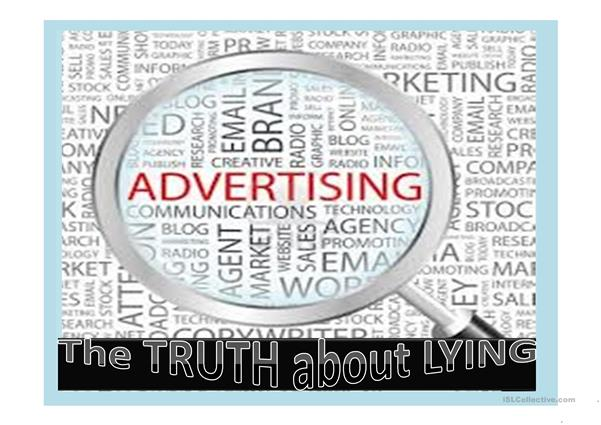 Advertising - the truth about lying.
