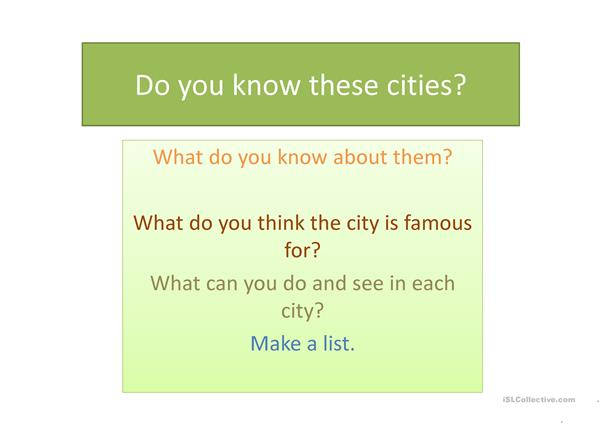 What do you know about these Cities?
