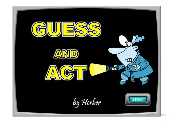 GUESS AND ACT