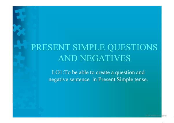 Present Simple questions and negatives