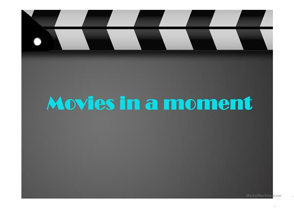 Movies in a moment