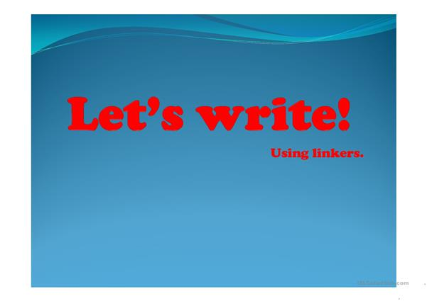 Let's write! Using linkers.