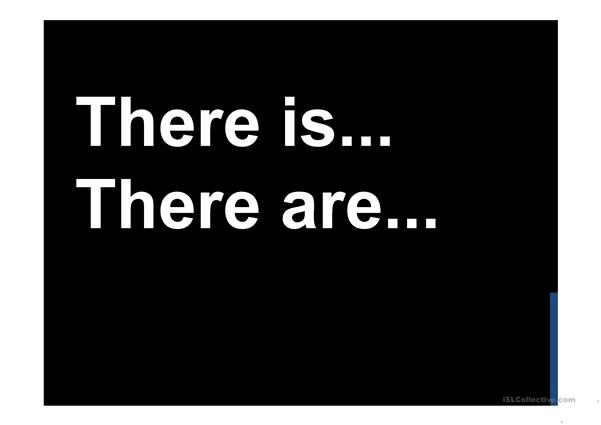 There is/ there are