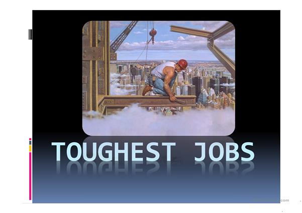 Toughest Jobs