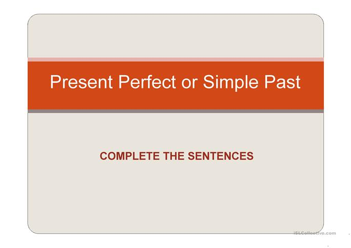 Present Perfect or Past Simple exercises - ESL worksheets
