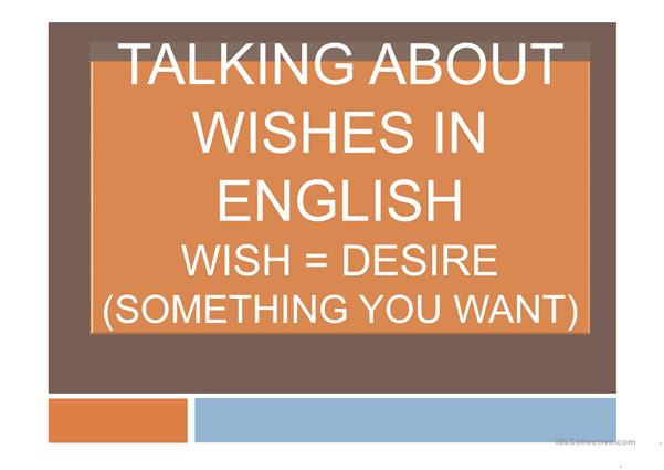 Wishes (past, present and future)