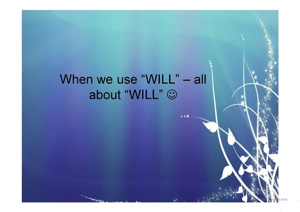 WILL AND GOING TO