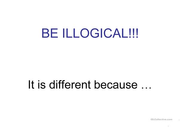 be illogical