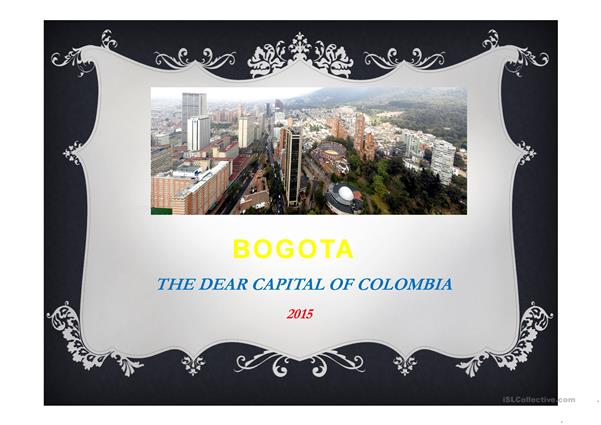 BOGOTA THE DEAR CAPITAL OF COLOMBIA