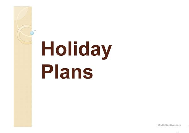 Holiday plans