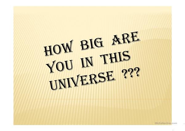 How big are you in the universe?