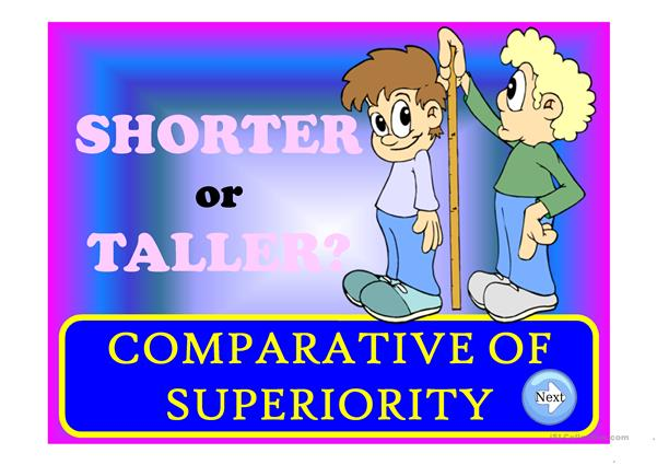TALLER or SHORTER? - comparative of superiority
