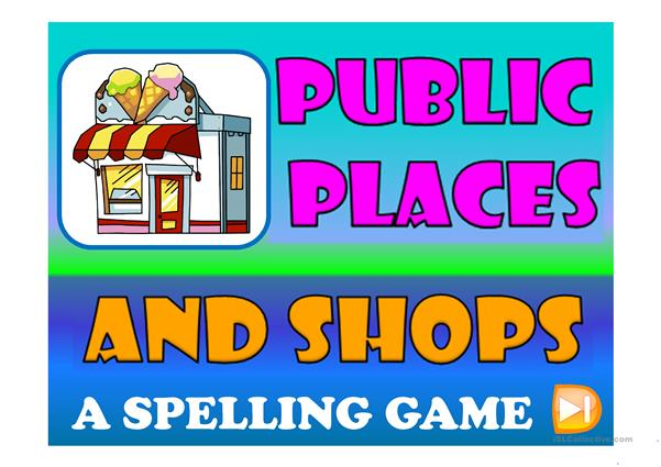 PUBLIC PLACES & SHOPS - 24 slide spelling game