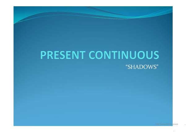 Present Continuous_The shadows