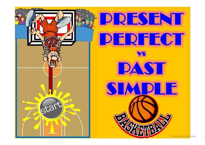 PRESENT PERFECT vs PAST SIMPLE - basketball game - ESL worksheets