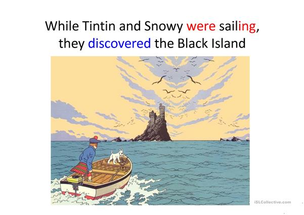 TINTIN: Past Continuous VS Past Simple