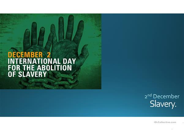 International Day for the Abolition of Slavery.