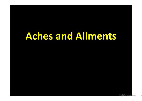 Aches and Ailments