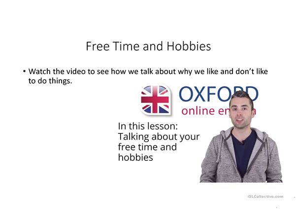 hobbies and free time activities- talking about why you like and don't like to do things