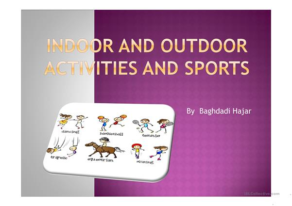indoor and outdoor activities and sports