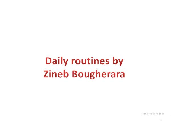 DAILY ROUTINES READING BY ZINEB BOUGHERARA