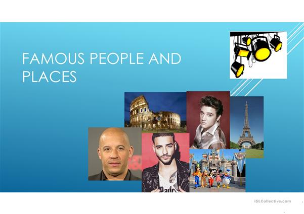 Famous people and places