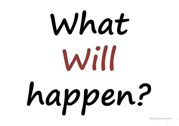 What will happen?