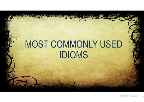 Idioms most frequently used
