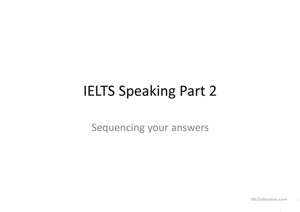 IELTS Speaking Part 2 Sequencing English ESL Powerpoints