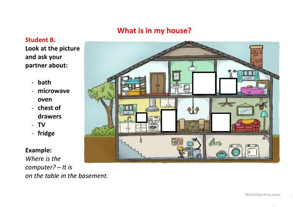 What's in my house? (speaking)