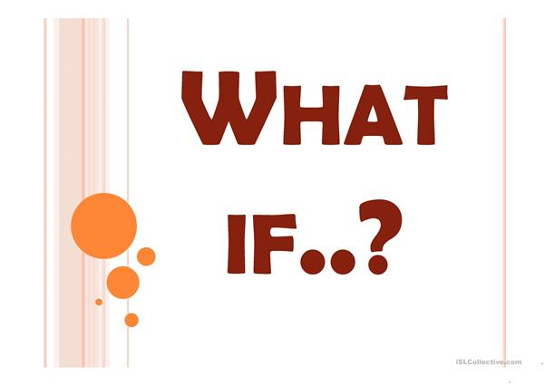 What if...? Second conditional