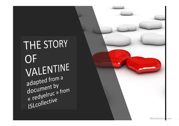 STORY of VALENTINE (no need to download PART 2) adapted from a document by « redyelruc », from ISLcollective
