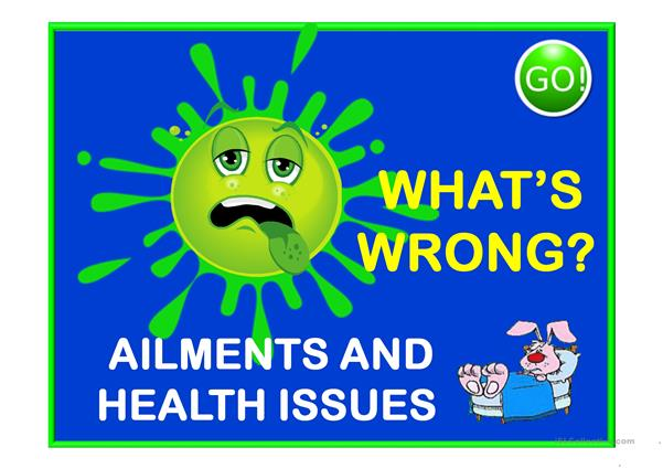 WHAT'S WRONG?- ailments and health issues