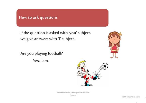 Present Continuous Tense Questions and Short Answers