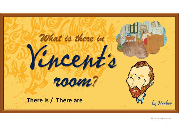 WHAT IS THERE IN VINCENT'S ROOM?