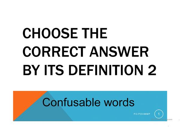 Choose the correct answer Confusable words.  2 FC/SM