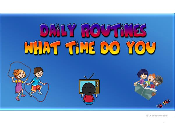 DAILY ROUTINES AND TIME