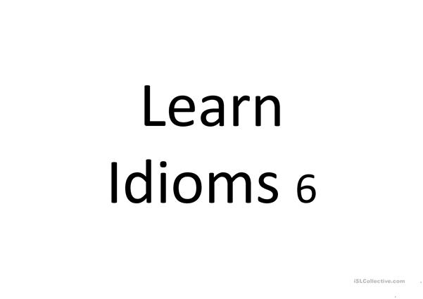 Learn Idioms with images and meanings 6