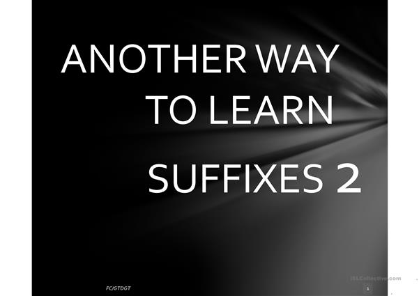 ANOTHER WAY TO LEARN SUFFIXES 2 FC/GTDGT
