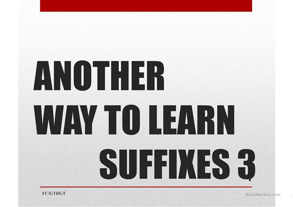 ANOTHER WAY TO LEARN SUFFIXES  3 FC/GTDGT