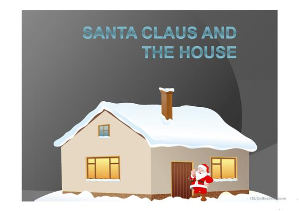 Santa Claus and the house