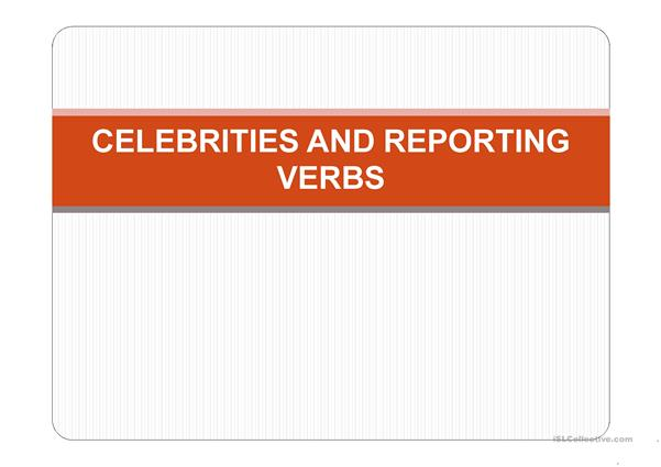 Reporting Verbs and Celebrities